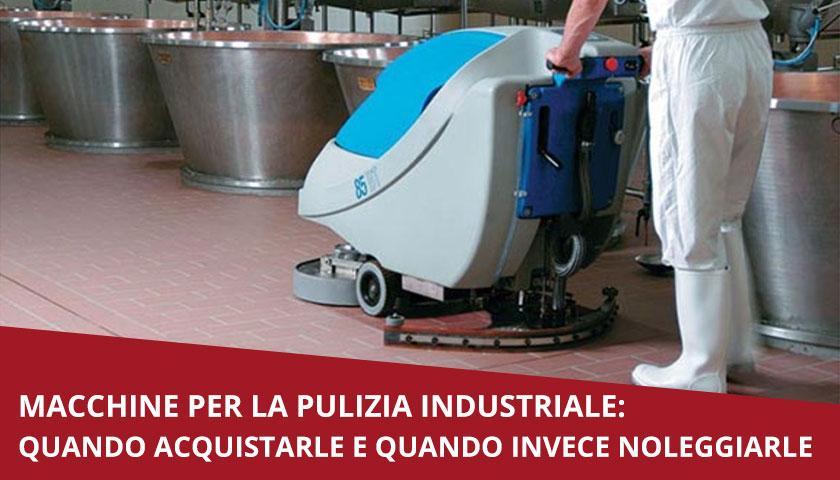 macchine pulizia industriale noleggio acquisto