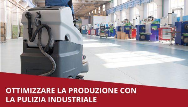 pulizia industriale per ottimizzare produzione